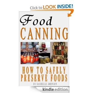 Free For Kindle – Food Canning: How To Safely Preserve Foods