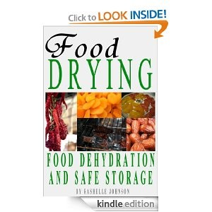 Free For Kindle – Food Drying: Food Dehydration And Safe Storage