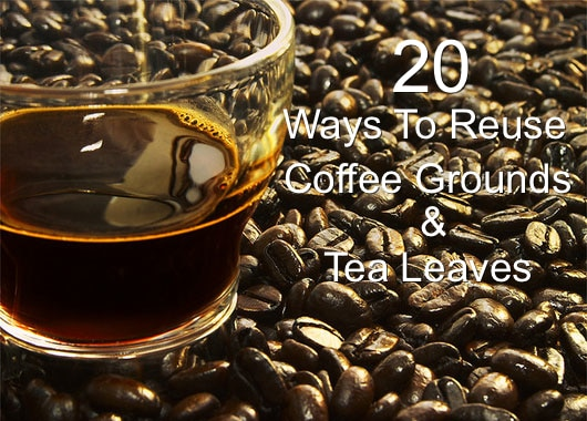 20 Ways Reuse Coffee Grounds And Tea Leaves