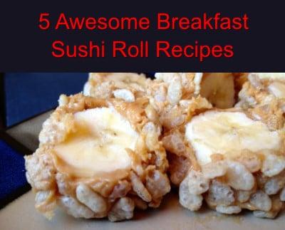Breakfast Sushi Roll Recipes