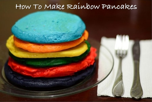 How To Make Rainbow Pancakes