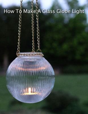 DIY Glass Globe Light For Outdoors