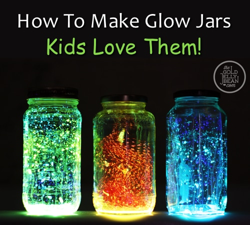 How To Make Glow Jars Kids Will Love