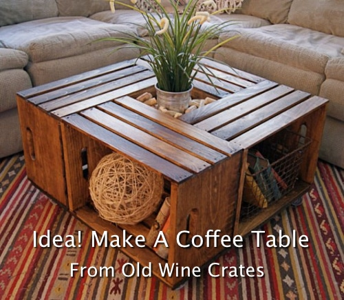 How To Make A Coffee Table From Wine Crates