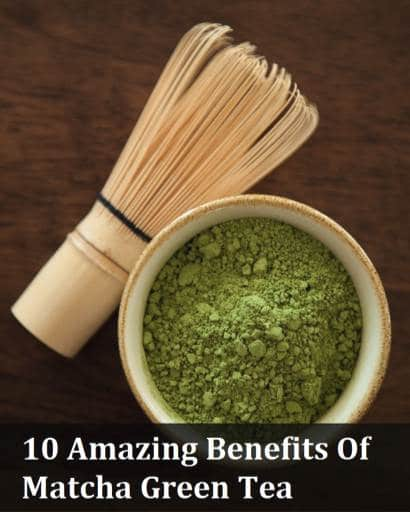 10 Health Benefits Of Matcha Green Tea