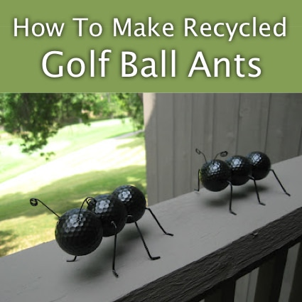 How To Make Recycled Golf Ball Ants