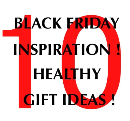 10 Awesome Healthy Black Friday Gifts