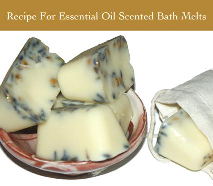 Recipe For Essential Oil Scented Bath Melts