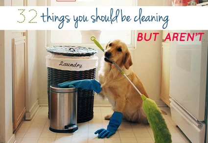 Cleaning Tips: 32 Things You Should Be Cleaning But Aren't