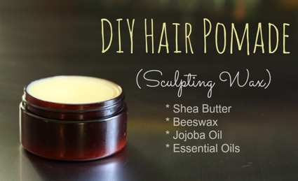 DIY Hair Pomade (Sculpting Hair Wax)
