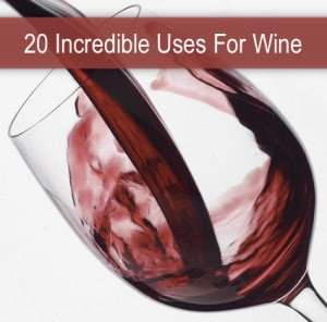 20 Incredible Uses For Wine