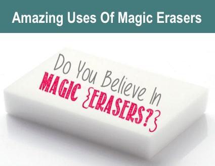 Amazing Uses Of Magic Erasers