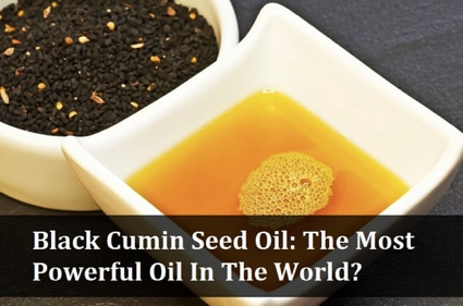 Black Cumin Seed Oil: The Most Powerful Oil In The World?