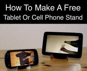 How To Make A Free Tablet Or Cell Phone Stand