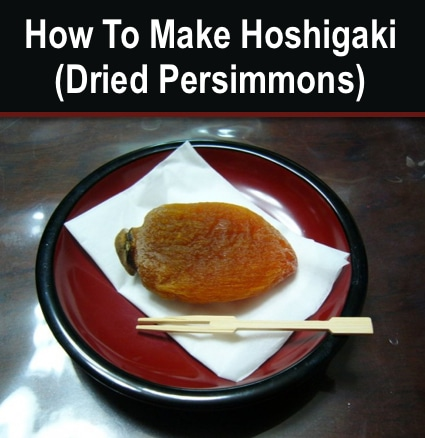 How To Make Hoskigaki (Dried Persimmons)