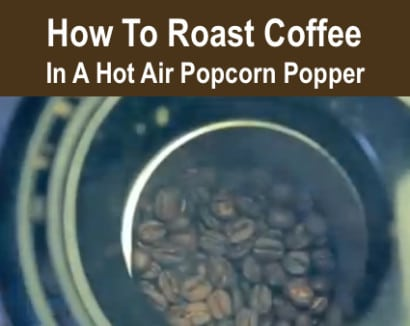 How-To-Roast-Green-Coffee-Beans-At-Home-In-A-Hot-Air-Popcorn-Popper