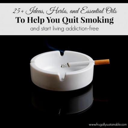 Quit Smoking Naturally: 25+ Ideas, Herbs, And Essential Oils To Help You Quit Smoking
