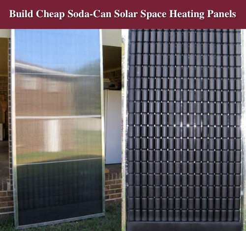 Build a cheap soda can solar space heating panels for Make your own solar panels with soda cans