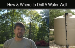 How And Where To Drill A Water Well On Your Land