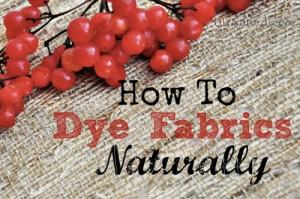 How To Dye Fabrics Naturally