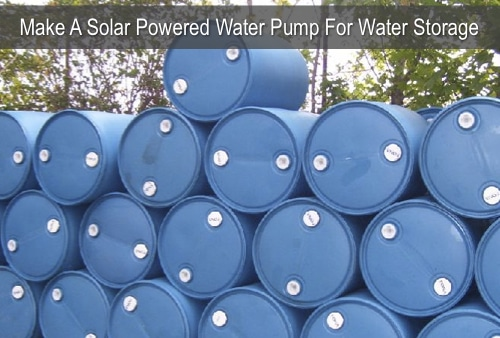 How To Make A Solar Powered Water Pump For Water Storage Barrels