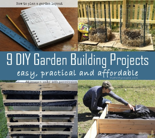 9 Easy, Practical & Affordable DIY Garden Building Projects