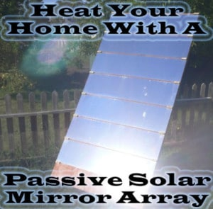 Heat Your Home With A Passive Solar Mirror Array