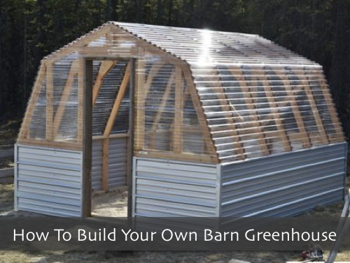 How-To-Build-Your-Own-Barn-Greenhouse