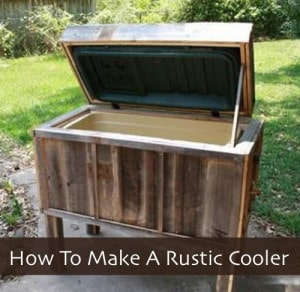 How To Make A Rustic Cooler