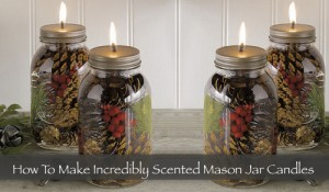 How To Make Your Own Incredibly Scented Mason Jar Candles