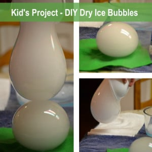 Kid's Project: DIY Dry Ice Bubbles
