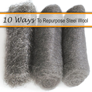 10 Ways To Repurpose Steel Wool