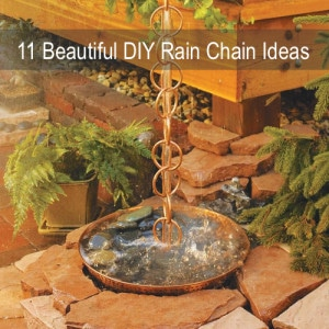 11 Beautiful DIY Rain Chain Ideas