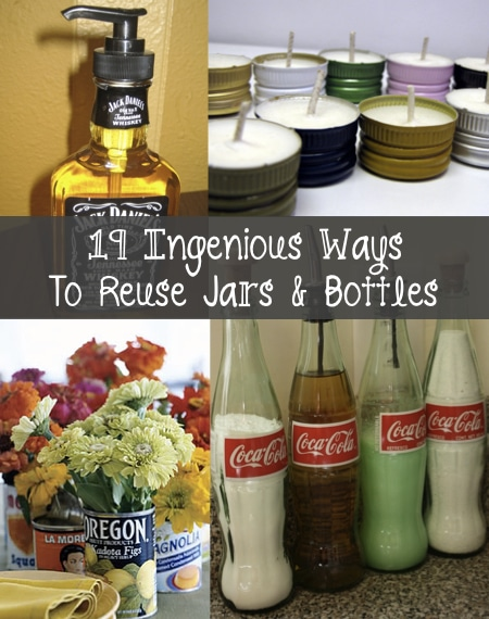 19 Totally Ingenious Ways To Reuse Jars & Bottles