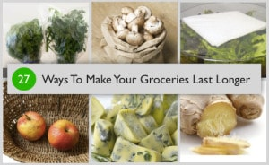 27 Ways To Make Your Groceries Last Longer