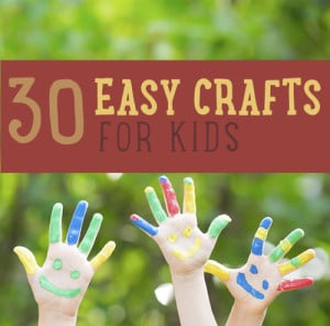 30 Easy Craft Activities For Kids