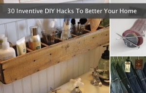 30 Inventive DIY Hacks To Better Your Home