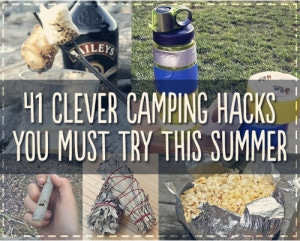 41 Genius Camping Hacks You'll Love