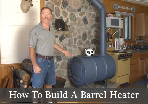 How To Build A Barrel Heater Homestead Amp Survival