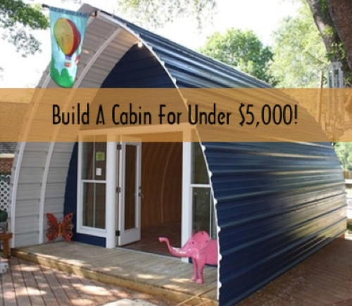 How to build a cabin in a weekend for under 5000 for Inexpensive ways to build a home