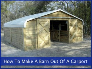 How To Make A Barn Out Of A Carport