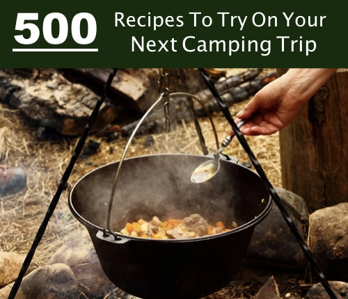 500-Recipes-To-Try-On-Your-Next-Camping-Trip
