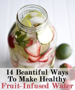 14 Ways To Make Fruit Infused Water