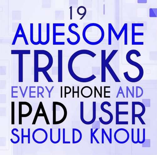 19-Mind-Blowing-Tricks-Every-iPhone-iPad-User-Should-Know