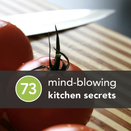 73 Kitchen Hacks To Save Time, Get Organized & Stay Sane