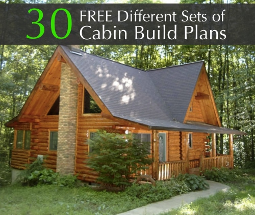 Free 30 different sets of cabin build plans homestead Build a house online free