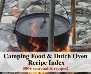 Huge Camping Food And Dutch Oven Recipes