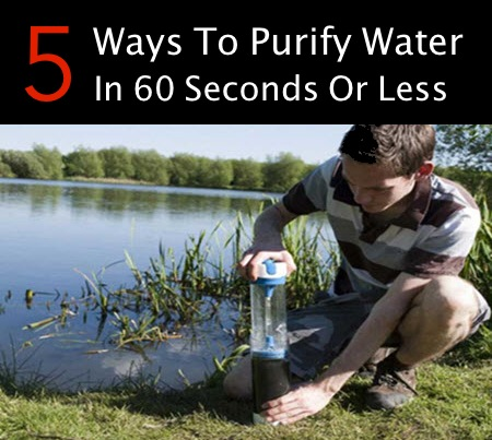 5 Ways To Purify Water In 60 Seconds Or Less