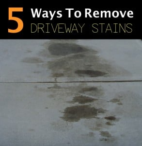 5 Ways To Remove Driveway Stains