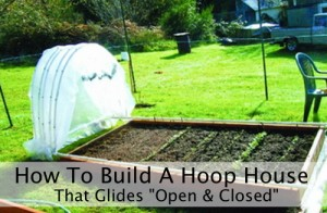 Vegetable Garden Hoop House That Glides Open Closed